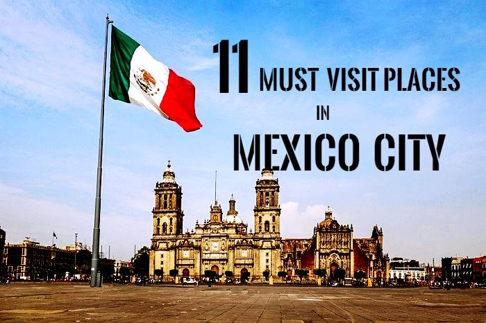 11 must visit places in mexico city yourtinerary for Vacation in mexico city