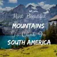 10 Most Beautiful Mountains To Climb In South America