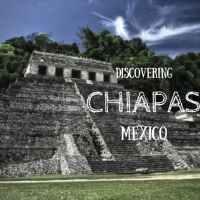 Discovering Chiapas, México